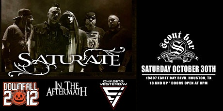 SATURATE * DOWNFALL 2012 * IN THE AFTERMATH * CHASING YESTERDAY tickets