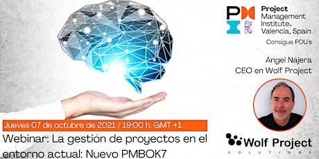 La gestión de proyectos en el entorno actual : Nuevo PMBOK7 tickets