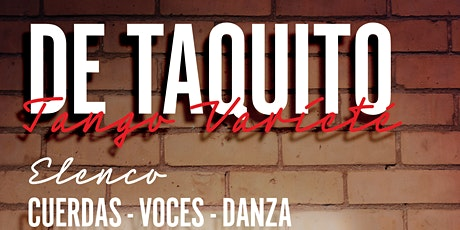 """De Taquito"" Tango Varieté entradas"