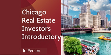 Chicago IN PERSON Real Restate Investors Introduction Presentation tickets