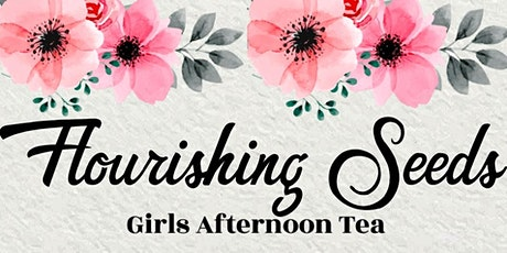 Flourishing Seeds Tea Party for Girls tickets
