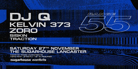 Range 55 Presents: DJ Q, Kelvin 373, Zoro & more tickets