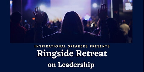 Ringside Retreat - Theme: Leadership Conference tickets