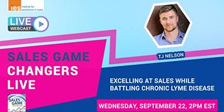 SALES GAME CHANGERS LIVE: Excelling at Sales While Battling Chronic Lyme tickets