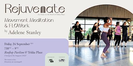 Rejuvenate | Movement Meditation & FLOWork tickets