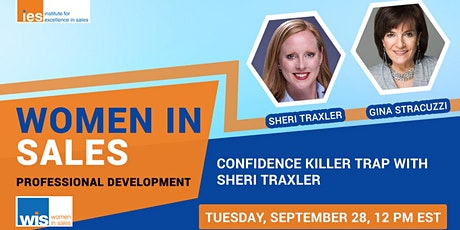 Women in Sales: Confidence Killer Trap with Sheri Traxler tickets