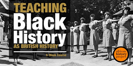 Teaching Black History as British History  | 6-Week Course tickets