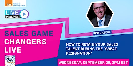 """SALES GAME CHANGERS LIVE: Retain Your Talent During the """"Great Resignation"""" tickets"""