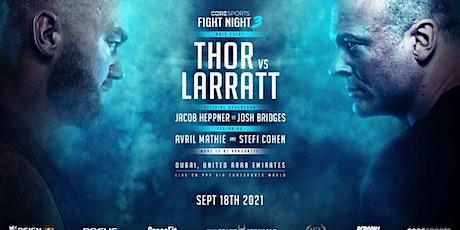 StREAMS@>! (LIVE)-THOR BJORNSSON v LARRATT FIGHT LIVE ON 18 SEP 2021 tickets