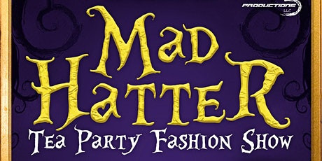 Mad Hatter Tea Party Fashion Show tickets