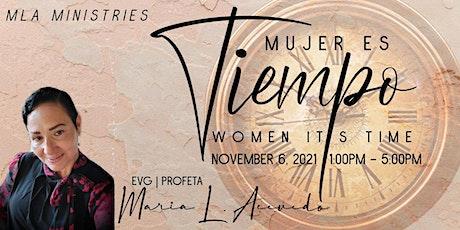 Woman It's Time ~ Mujer Es Tiempo tickets
