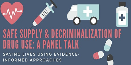 Safe Supply and Decriminalization of Drug Use:  A Panel Talk tickets