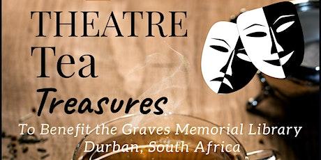 Theatre. Tea  and Treasures tickets