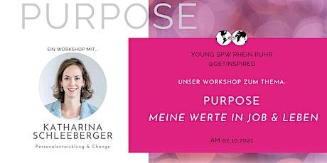 Workshop: PURPOSE | Meine Werte in Job und Leben (by Young BPW RheinRuhr) Tickets