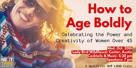 How to Age Boldly...A NextTribe Out Loud Event tickets