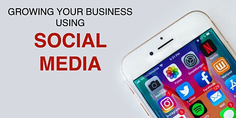 Growing Your Business Using Social Media Workshop tickets