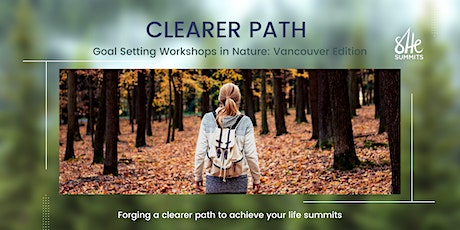 Clearer Path: Goal-Setting Workshop in Nature [Vancouver Edition] tickets