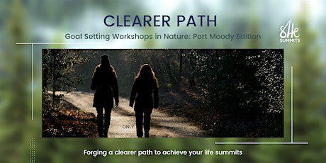 Clearer Path: Goal-Setting Workshop in Nature [Port Moody Edition] tickets