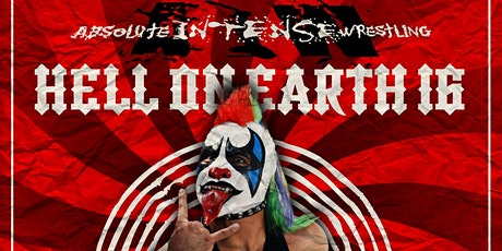 """Absolute Intense Wrestling  Presents """"Hell On Earth 16"""" tickets"""