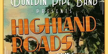 """City of Dunedin Pipe Band presents """"Highland Roads,"""" LIVE in concert tickets"""