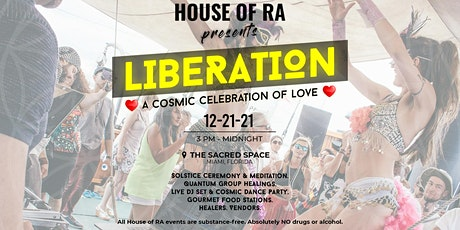 House of RA presents - LIBERATION - Solstice Ceremony and Dance Party tickets