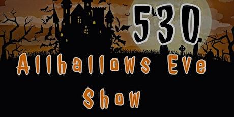530 Allhallows Eve show tickets