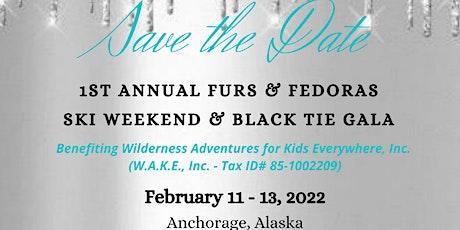 1st Annual Furs & Fedoras Ski Weekend & Black Tie Gala tickets