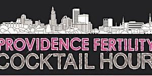 The Providence Fertility Center's Fertility Happy Hour...