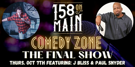 158 On Main Presents: CLOSEOUT COMEDY SHOW with J Bliss and Paul Snyder tickets
