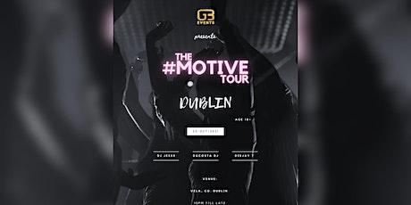 The #Motive Tour (DUBLIN) tickets