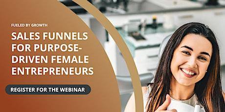 Sales funnels for purpose-driven female  entrepreneurs tickets