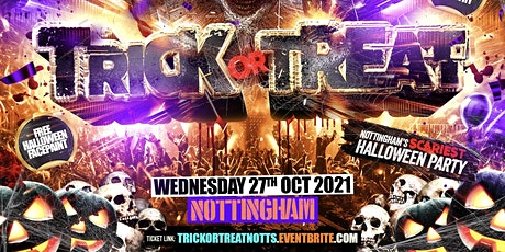 Trick Or Treat - Nottingham's Scariest Halloween Party tickets