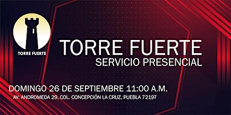 Torre Fuerte Servicio Presencial 26 de SEPTIEMBRE 11:00 am boletos