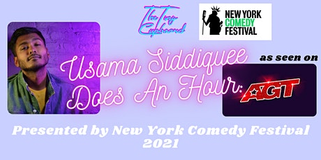 Usama Siddiquee Does An Hour: Presented by New York Comedy Festival 2021 tickets