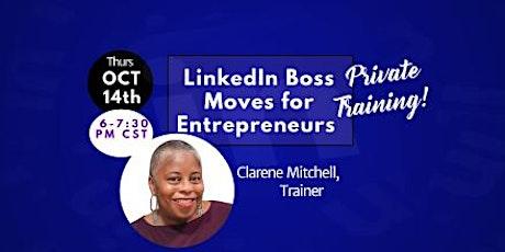 LinkedIn Boss Moves for Entrepreneurs TRAINING tickets