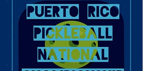 Puerto Rico Pickleball National Championship 2021 tickets