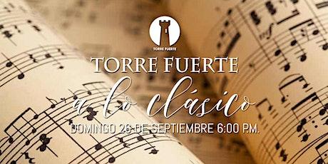 Torre Fuerte A LO CLÁSICO - Presencial  26 de Septiembre - 6:00 p.m. boletos