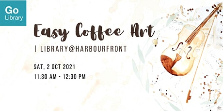 Easy Coffee Art | library@harbourfront tickets