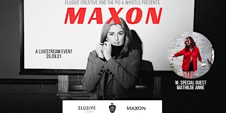 MAXON Livestream Event w special guest, Mathilde Anne tickets