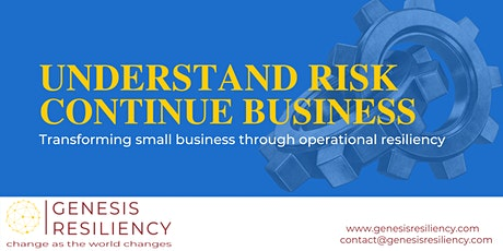 Understand Risk, Continue Business - Operational Resiliency Workshop tickets
