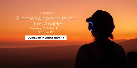 MindTravel Silent Walking Meditation in Los Angeles tickets