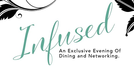 Infused  - An Exclusive Evening of Dining and Networking tickets