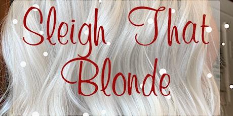 Sleigh That Blonde tickets