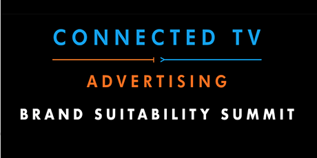 Connected TV Advertising Brand Suitability Summit virtual Nov 16 & 17, 2021 tickets