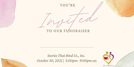 Stories That  Bind Us, Inc. Fundraiser Charity Event tickets
