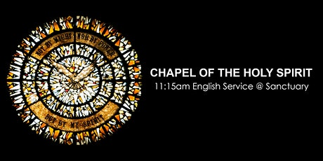 Chapel of The Holy Spirit 11:15am English Service  @ Sanctuary Level 2 tickets