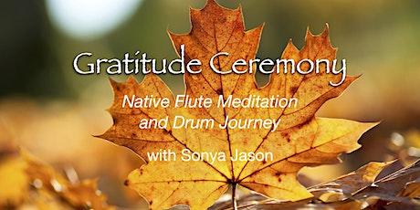 Gratitude Ceremony ~ Native Flute Meditation and Drum Journey tickets