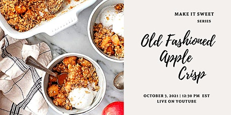 OLD FASHIONED APPLE CRISP  Free Workshop on YouTube tickets
