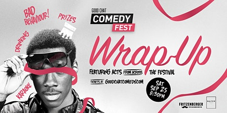 Good Chat Comedy Fest 2021 | Wrap Party! tickets