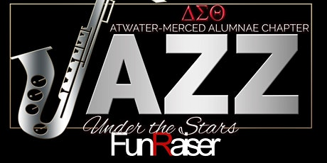 Atwater-Merced Alumnae, DST - Virtual Jazz Under the Stars 2021 tickets